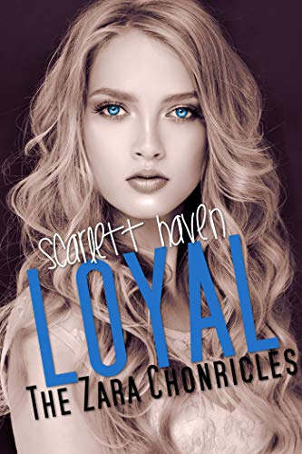 Loyal (The Zara Chronicles Book 1) (English Edition) por Scarlett Haven