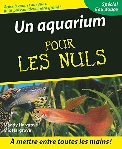 Un Aquarium pour les Nuls de Maddy HARGROVE (18 septembre 2008) Broch