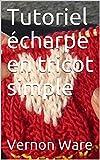 Tutoriel écharpe en tricot simple. Tricoteurs débutants, apprenez les meilleurs trucs et astuces de tricotage d'une tricoteuse autodidacte qui les a appris à la dure!