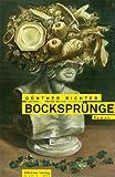 Bocksprünge: Ein skurril-poetischer Roman