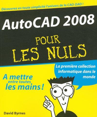 AUTOCAD 2008 POUR LES NULS