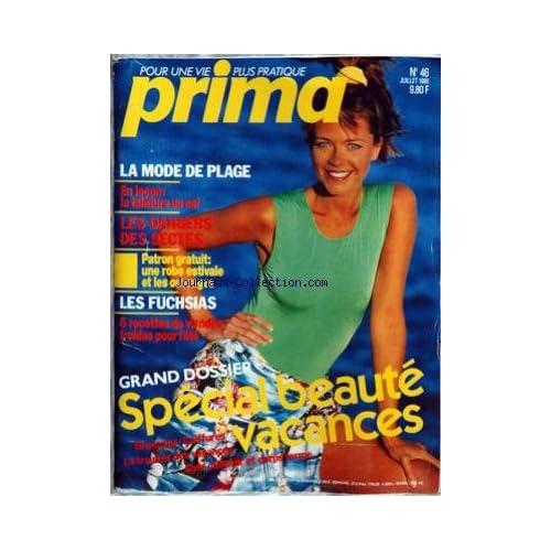 PRIMA [No 46] du 01/07/1986 - LA MODE PLAGE - LA TEINTURE AU SEL - LES DANGERS DES SECTES - LES FUSHSIAS - RECETTES DE VIANDES - SPECIAL BEAUTE VACANCES.