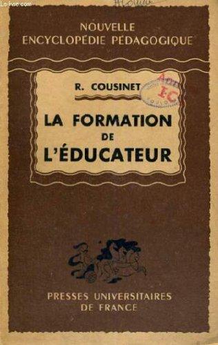 La formation de l'educateur - nouvelle encyclopedie pedagogique