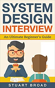 System Design Interview: An In-Depth Overview For System Designers (A Beginner's Guide) by [Broad, Stuart]