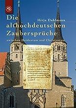 Die althochdeutschen Zaubersprüche: zwischen Heidentum und Christentum hier kaufen