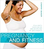[ PREGNANCY AND FITNESS ALL YOU NEED TO KNOW TO EXERCISE SAFELY AND EFFECTIVELY THROUGHOUT PREGNANCY BY BAKER, CHERRY](AUTHOR)PAPERBACK