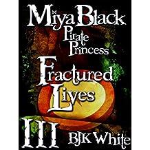 Miya Black, Pirate Princess III: Fractured Lives (English Edition)