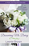 Discovering Mr. Darcy: A Pride and Prejudice Novella (A Dash of Darcy)