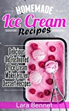 Homemade Ice Cream Recipes: Delicious Old-Fashioned & Ice Cream Maker Frozen Dessert Recipes