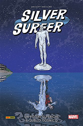 Un potere superiore a quello cosmico. Silver Surfer: 2