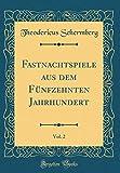 Fastnachtspiele aus dem Fünfzehnten Jahrhundert, Vol. 2 (Classic Reprint)