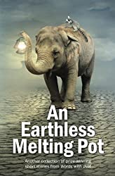 An Earthless Melting Pot: Another collection of prize-winning short stories from Words with JAM
