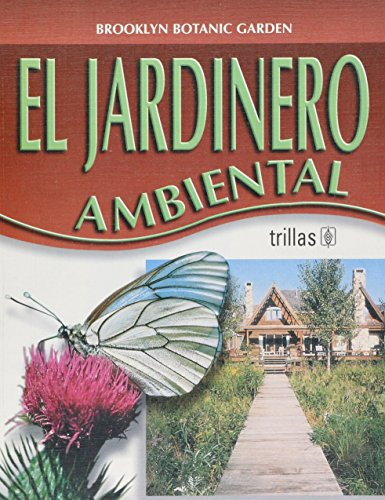 El jardinero ambiental / The Environmental Gardener por Brooklyn Botanic Garden