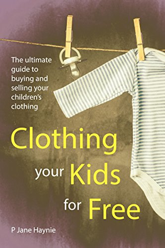 Clothing Your Kids For Free: The Ultimate Guide to Buying ...