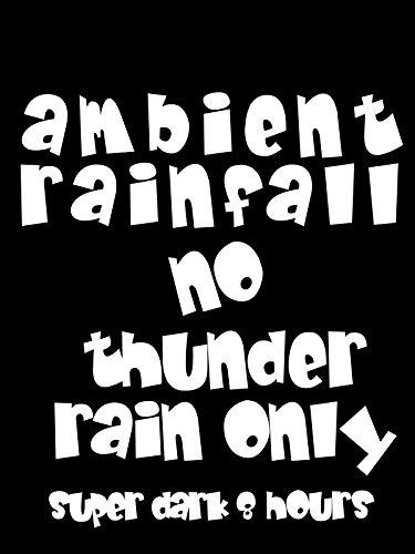 ambient-rainfall-no-thunder-super-dark-8-hours-ov