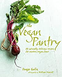 The Vegan Pantry: More than 60 delicious recipes for modern vegan food