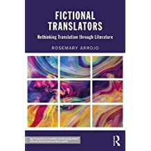 Fictional Translators: Rethinking Translation through Literature (New Perspectives in Translation and Interpreting Studies)