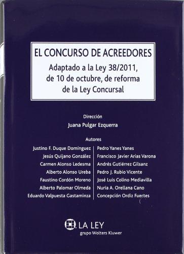 El concurso de acreedores: Adaptado a la Ley 38/2011, de 10 de octubre, de reforma de la Ley Concursal