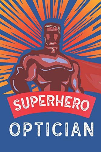 Superhero Optician: Notebook, Planner or Journal | Size 6 x 9