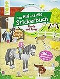 Das Hin-und-weg-Stickerbuch. Pferde und Ponys: Mit 200 großen wiederablösbaren Stickern