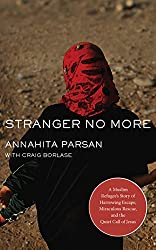 Stranger No More: A Muslim Refugee's Story of Harrowing Escape, Miraculous Rescue, and the Quiet Call of Jesus: Library Edition