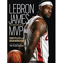 Lebron James: The Making of an MVP
