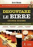 Scarica Libro Degustare le birre Tutti i segreti della bevanda piu buona del mondo (PDF,EPUB,MOBI) Online Italiano Gratis