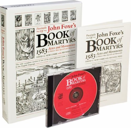 Facsimile of John Foxe's Book of Martyrs, 1583 Actes and Monuments of Matters Most Speciall and Memorable Version 1.0 on CD-ROM: Academic Network Licence: Version 1.00 Academic Network Licence por David G. Newcombe
