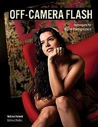 Off-Camera Flash: Techniques for Digital Photographers by Neil van Niekerk (2011-04-01)