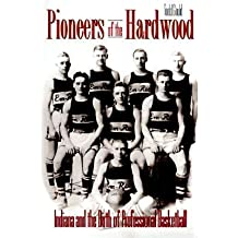 By Todd Gould ( Author ) [ Pioneers of the Hardwood: Indiana and the Birth of Professional Basketball By Mar-1998 Paperback
