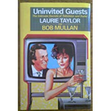 Uninvited Guests: Intimate Secrets of Television and Radio
