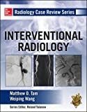 Radiology Case Review Series: Interventional Radiology