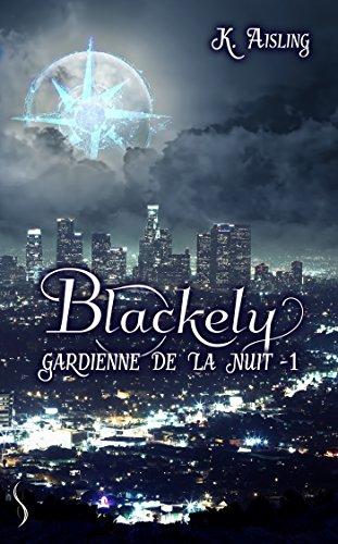 Blackely, gardienne de la nuit 1 - La mort est une compagne fidèle