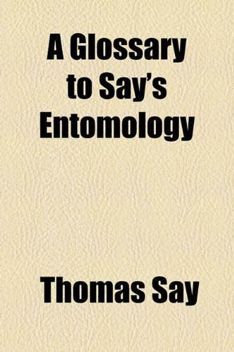 A Glossary to Say's Entomology