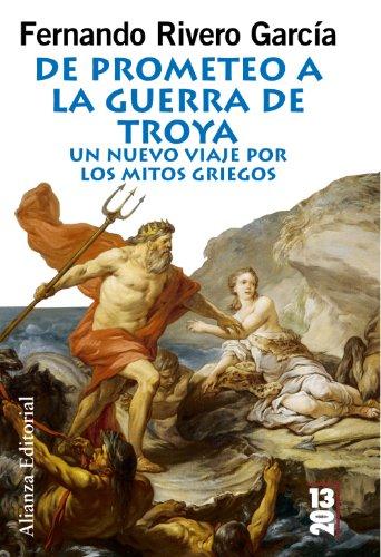 De Prometeo a la Guerra de Troya: Un nuevo viaje por los mitos griegos (13/20) por Fernando Rivero