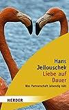 Liebe auf Dauer (HERDER spektrum) - Hans Jellouschek