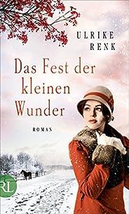 Das Fest der kleinen Wunder: Roman (Die Ostpreußen Saga 4)