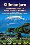 Kilimanjaro - the trekking guide to Africa's highest mountain, 4th: (includes Mt Meru and guides to Nairobi, Dar es Salaam, Arusha, Moshi and Marangu) (Trailblazer Trekking Guides) by Stedman, Henry (2014) Paperback