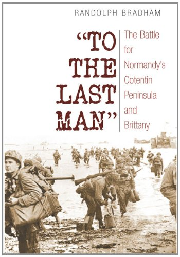 to-the-last-man-the-battle-for-normandy-s-cotentin-peninsula-and-brittany