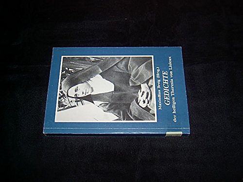 Gedichte der heiligen Theresia von Lisieux. Eine Prosaübersetzung