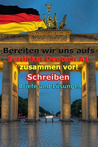 Bereiten Wir Uns Aufs Zertifikat Deutsch A1 Zusammen Vor Briefe Und