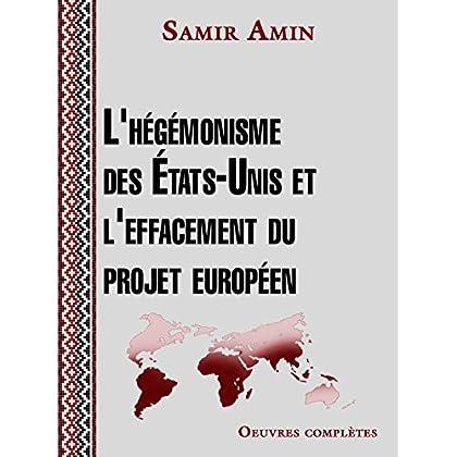 L'hégémonisme des États Unis et l'effacement du projet européen (Alter développement)