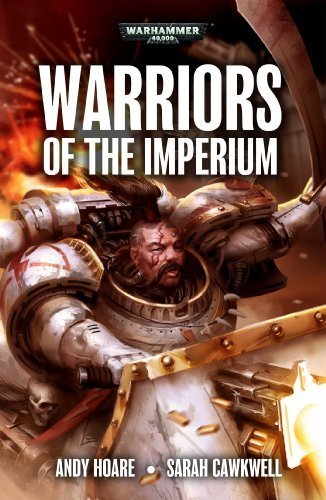 Warriors of the Imperium (Warhammer 40,000 Novels) by Andy Hoare (2014-08-19) par Andy Hoare; S. P. Cawkwell