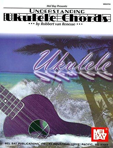 Understanding Ukulele Chords (Mel Bay Presents)