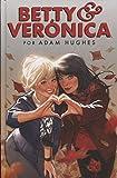 BETTY & VERONICA POR ADAM HUGHES