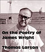 On the Poetry of James Wright