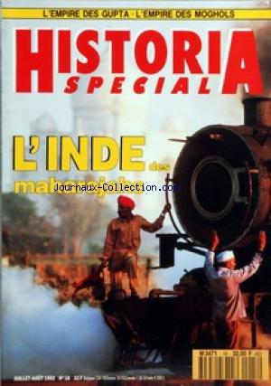 HISTORIA SPECIAL [No 18] du 01/07/1992 - L'EMPIRE DES GUPTA - L'EMPIRE DES MOGHOLS - L'INDE DES MAHARAJAHS - SOMMAIRE - MAGAZINE - LE JARDIN DES MUSES - COURRIER - JEUX HISTORIQUES PAR PASCAL WION - BILLET - LA MAGIE DES LIVRES - LA RELIGION - BRAHMA VISHNU SHIVA ET LES AUTRES PAR MARIE-CHRISTINE DUFLOS - LES PELERINS CHINOIS CHEZ LES GUPTA PAR CHARLES MEYER - BOUDDHA ET SES MOINES PAR ANDRE BAREAU - LES AGES D'OR - INDE EN BREF ET CHRONOLOGIE - L'EMPIRE DES GUPTA PAR LOUIS FREDERIC - L'EMPIRE