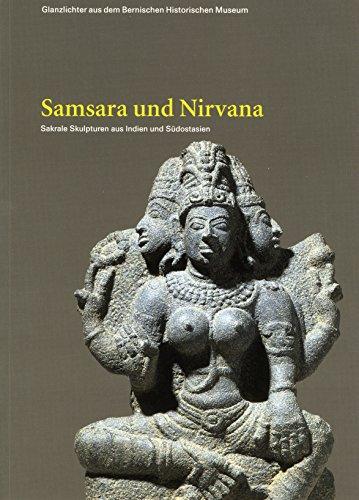 Samsara und Nirvana: Sakrale Kunst aus Indien und Südostasien