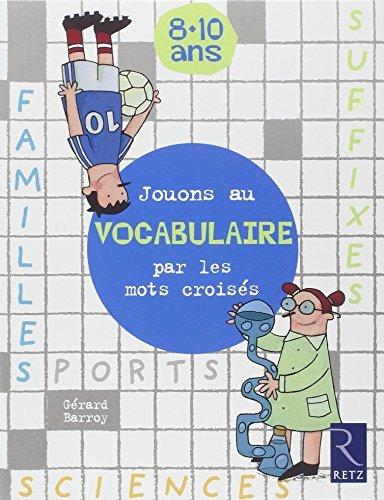 Jouons au vocabulaire par les mots croiss 8-10 ans by Grard Barroy (2002-10-31)