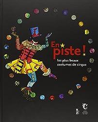 En piste ! : Les plus beaux costumes de cirque
